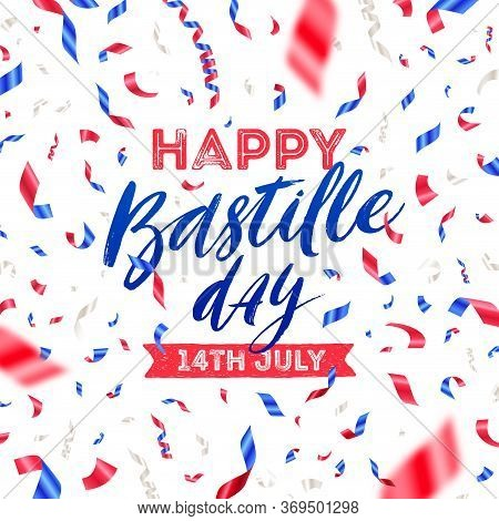 French National Holiday - Bastille Day. Brush Calligraphy Greeting And Confetti In Color Of France F