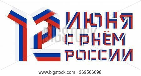 Congratulatory Design For June 12, Russia National Day. Text Made Of Folded Ribbons With Russian Fla