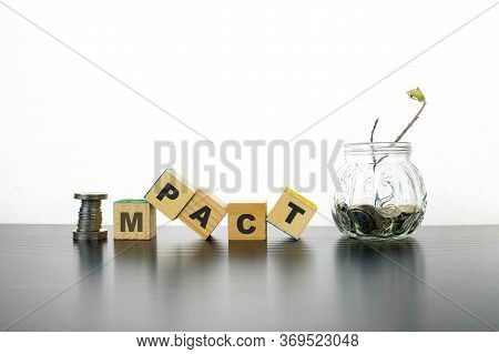 Conceptual On Impact Of Economic Uncertainties From Outbreaks, Wars, Conflicts. Stacked Coins And Te