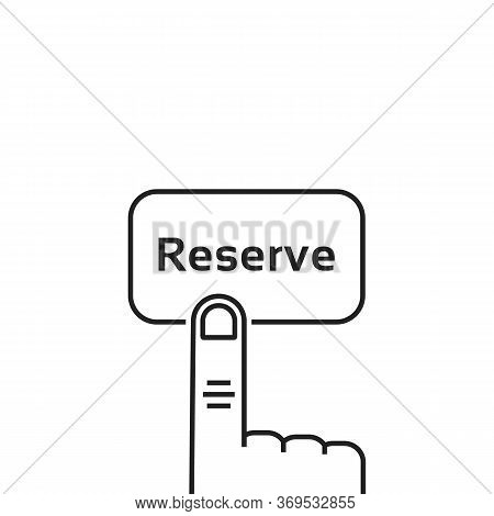 Minimal Black Thin Line Reserve Button. Concept Of Easy Reservation By Smartphone Or Mobile Phone An