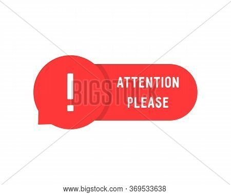 Red Attention Please Bubble Isolated On White. Flat Simple Style Trend Modern Error Logotype Graphic
