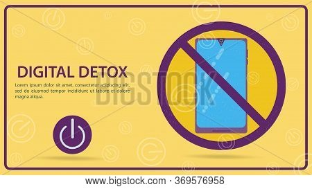 Digital Detoxification, A Sign Prohibiting The Use Of A Mobile Smartphone, Flat Vector Illustration,