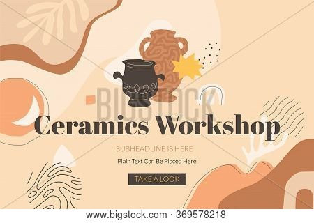 Ceramics Workshop Banner Template With Two Clay Pots And Abstract Shapes. Modern Design In Terracott