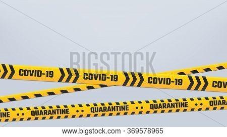 Covid-19 Quarantine Stripes Cordon Or Border, Yellow Tape. Warning Cordon Quarantine, Prohibition An