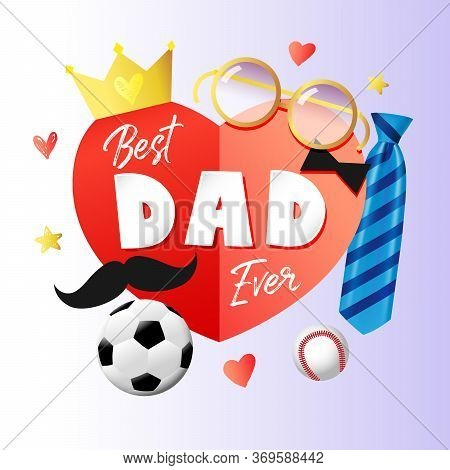 Best Dad Ever, Happy Fathers Day Card With Paper Heart, Necktie, Crown And Glasses. Vector Blue Stri