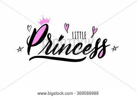 Trendy Lettering Little Princess For Print. Modern Hand Lettering Little Princess With Hears And Cro