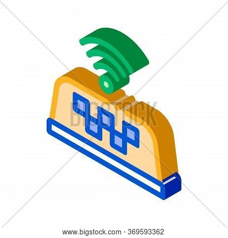 Presence Of Wi-fi In Taxi Online Taxi Icon Vector Isometric Sign. Color Isolated Symbol Illustration
