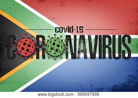 Flag Of South Africa With Coronavirus Covid-19. Virus Cells Coronavirus Bacteriums Against Backgroun