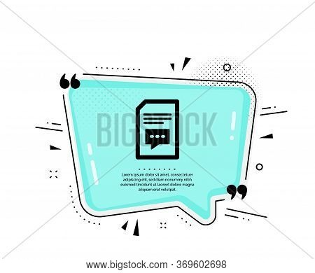 Document With Comments Icon. Quote Speech Bubble. Information File With Speech Bubble Sign. Paper Pa