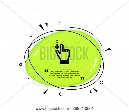 Touchscreen Gesture Icon. Quote Speech Bubble. Slide Down Arrow Sign. Swipe Action Symbol. Quotation