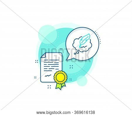 Feather Sign. Certification Complex Icon. Copywriting Speech Bubble Line Icon. Copyright Symbol. Cer