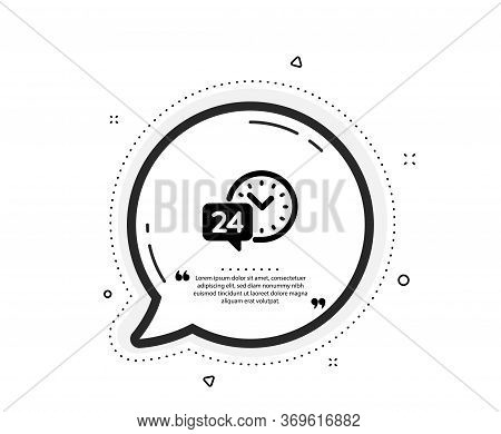 24 Hour Time Service Icon. Quote Speech Bubble. Call Support Sign. Feedback Chat Symbol. Quotation M