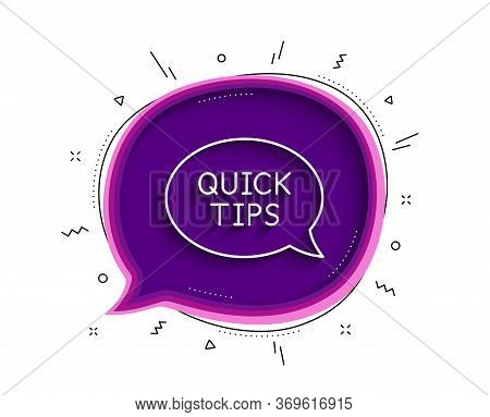Quick Tips Line Icon. Chat Bubble With Shadow. Helpful Tricks Speech Bubble Sign. Thin Line Quicksta