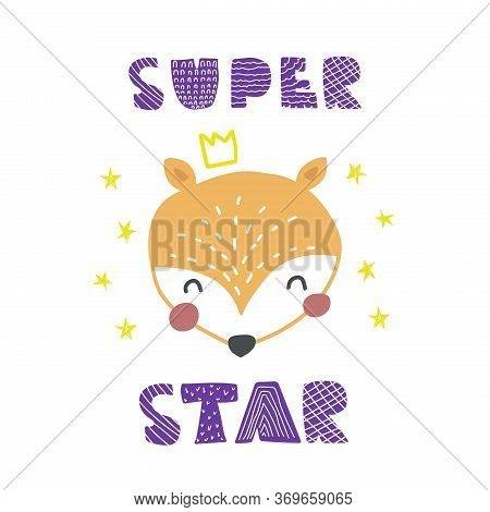 Hand Drawn Nordic Vector Illustration Of Cute Funny Fox With Lettering Quote Super Star Isolated On