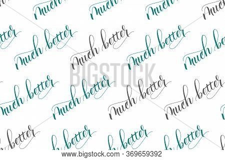 Seamless Pattern Of Modern Brush Calligraphy Much Better Isolated On A White Background For Wrapping