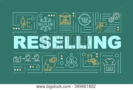 Reselling Word Concepts Banner. P2p Business Model, Innovative Commercial Service Service Infographi