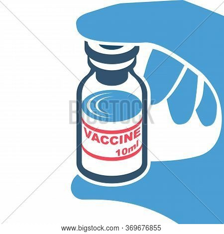 Close-up Doctor Hold Vaccine In Ampoule. Medical Equipment And Drugs. Injection Drugs. Antidote For