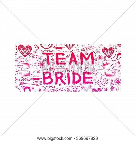 Bachelorette Party. Team Bride Text Doodle Style. Hand Written Card For Bridal Shower Or Hen Party.
