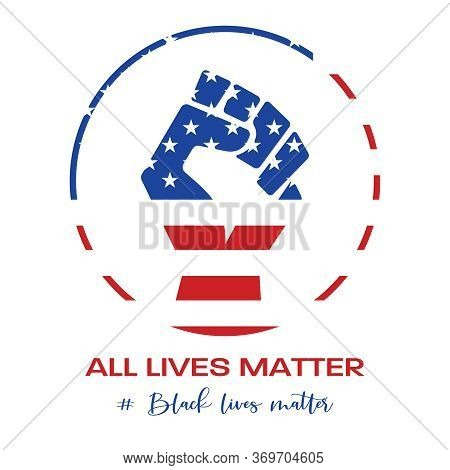 American National Holiday. Raised Hand In Us Colors. All Lives Matter. Black Lives Matter.