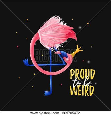 Proud To Be Weird Text Quote. Printable Poster With Flamingo In Gold Crown. Cute Baby Shower Poster,