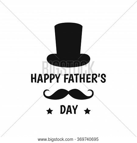 Happy Father's Day Label With Hat And Moustache. Flat Style Vector Logo And Emblems For Greeting Car