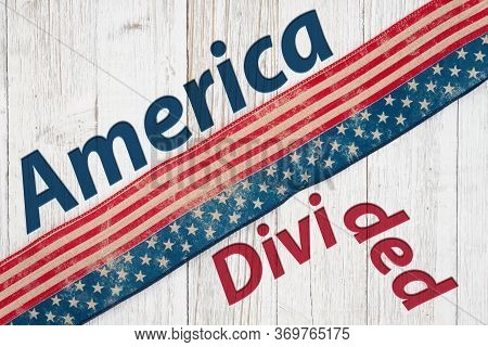 America Divided Type Message With Retro Usa Stars And Stripes Burlap Ribbon On Weathered Whitewash W