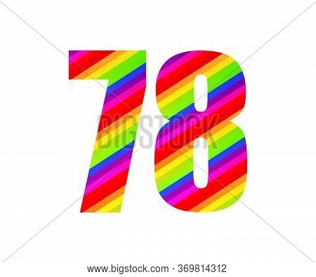 78 Number Rainbow Style Numeral Digit. Colorful Seventy Eight Number Vector Illustration Design Isol