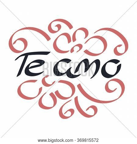 I Love You In Spanish. Te Amo, Lettering. Vector Illustration