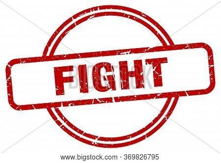 Fight Stamp. Fight Round Vintage Grunge Sign. Fight