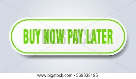 Buy Now Pay Later Sign. Buy Now Pay Later Rounded Green Sticker