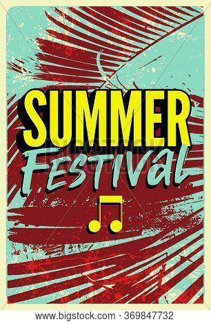 Summer Festival Typographic Grunge Vintage Poster Design With Palm Leaves. Retro Vector Illustration