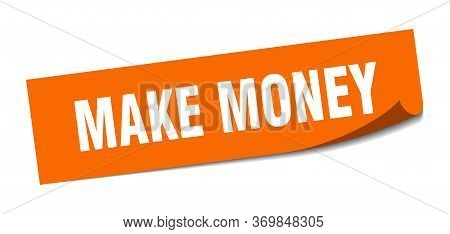 Make Money Sticker. Orange Square Isolated Sign. Make Money