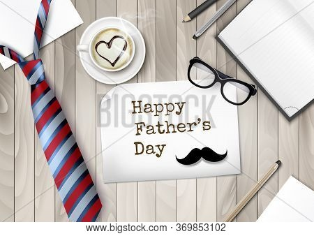 Happy Holiday Fathers Day Background. Colorful Tie And Glasses, Office Supplies And Moustache  On Wo