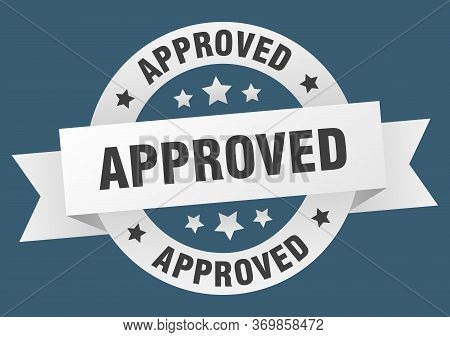 Approved Ribbon. Approved Round White Sign. Approved