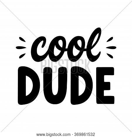 Cool Dude Lettering. Retro Black Letters. Vintage Calligraphy. Hand Drawn Quote.