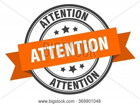 Attention Label. Attention Orange Band Sign. Attention