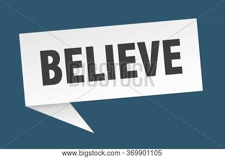 Believe Speech Bubble. Believe Ribbon Sign. Believe Banner