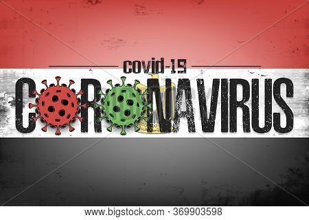 Flag Of Egypt With Coronavirus Covid-19. Virus Cells Coronavirus Bacteriums Against Background Of Th