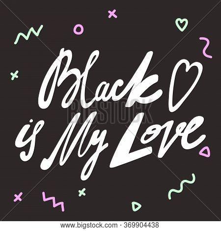 Black Is My Love. Blm. Black Lives Matter 2020 Sticker. Social Media Content Post Banner Anti Racism