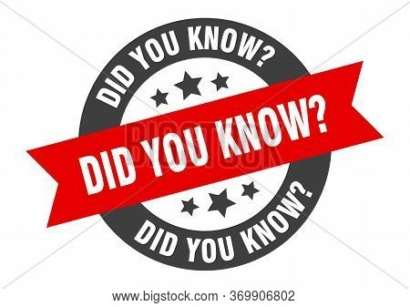 Did You Know Sign. Did You Know Black-red Round Ribbon Sticker