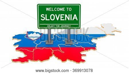 Billboard Welcome To Slovenia On Slovenian Map, 3d Rendering Isolated On White Background