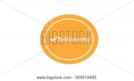 Delivered Icon. Delivery Icon. Delivery Concept, Button