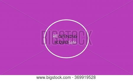 Reopening. Covid Safe Purple Round Illustration Sign For Post Covid-19 Coronavirus Pandemic, Covid S