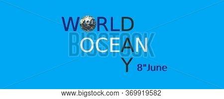 World Ocean Day. Ocean Day Banner. 3d Image.
