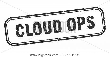 Cloud Ops Stamp. Cloud Ops Square Grunge Black Sign