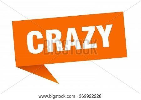 Crazy Speech Bubble. Crazy Ribbon Sign. Crazy Banner