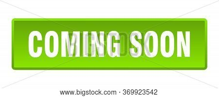 Coming Soon Button. Coming Soon Square Green Push Button