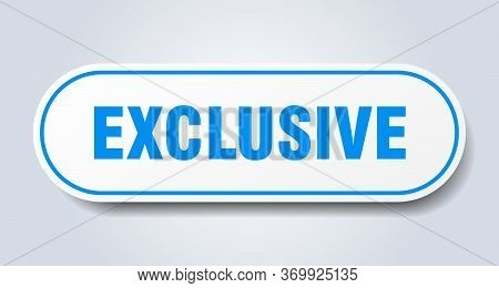 Exclusive Sign. Exclusive Rounded Blue Sticker. Exclusive