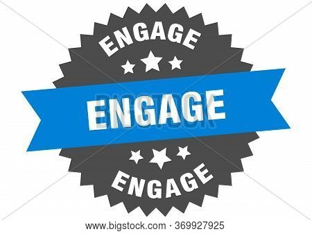 Engage Sign. Engage Circular Band Label. Round Engage Sticker