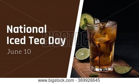 Background, Poster, Card Or Banner With An Iced Drink. Photo Related To Iced Tea Day. Copy Space. Da